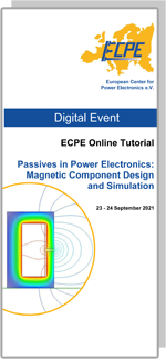 ONLINE | ECPE Online Tutorial: Passives in Power Electronics: Magnetic Component Design and Simulation